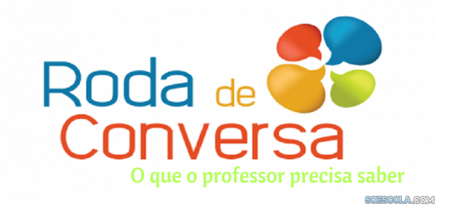RODA DE CONVERSA: O que o professor precisa saber