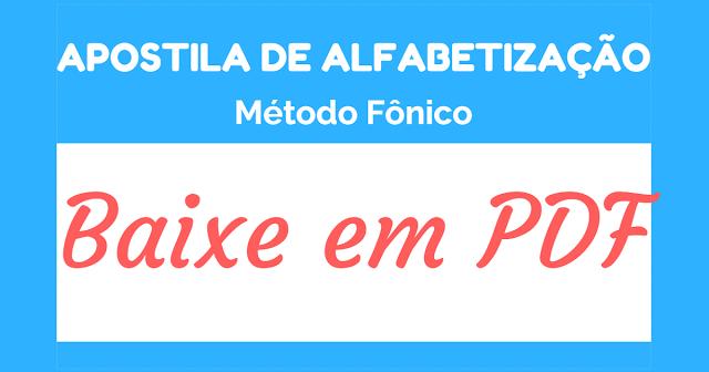 Confira Atividades de Alfabetização - Método Fônico. Faça o download da apostila em PDF.