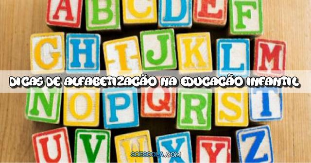 10 dicas de alfabetização na Educação Infantil e conheça técnicas para iniciar o processo de alfabetização em seus alunos.