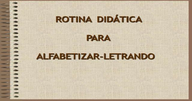 Alfabetizar Letrando - Rotina Didática