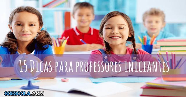 Confira nesta postagem 15 dicas simples mais muito uteis para professores iniciantes.
