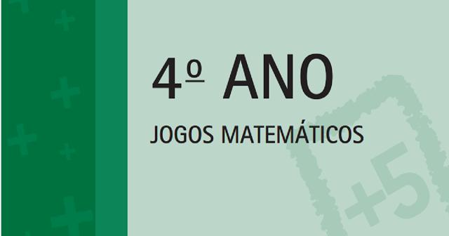 Caderno de atividades com jogos matemáticos indicadas para alunos do quarto ano do Ensino Fundamental, pronto para imprimir e disponível em PDF.