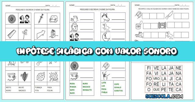 Confira atividades para a hipótese de escrita silábica com valor sonoro. São atividades variadas para alfabetização.