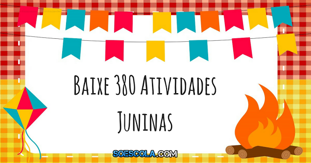 Confira apostila de atividades variadas sobre festa junina. São 380 páginas para trabalhar no mês das festas juninas e julinas.