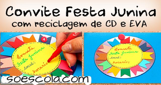 Confira nesta postagem uma sugestão de Convite para Festa junina com reciclagem de CD.