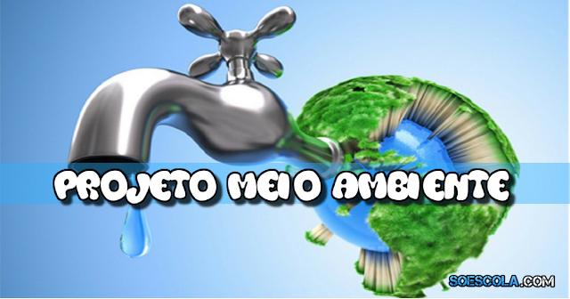 """Projetos para trabalhar """"Meio Ambiente"""" com alunos da Educação Infantil e Ensino Fundamental."""
