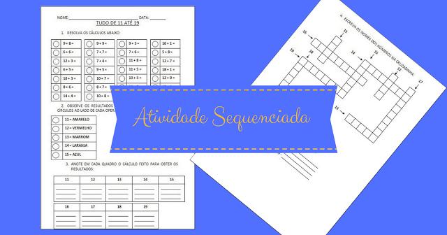 atividade sequenciada para os alunos aprenderem os numerais de 11 até 19. O aluno deve efetuar cálculos de adição e escrever corretamente os números de 11 à 19 por extenso.