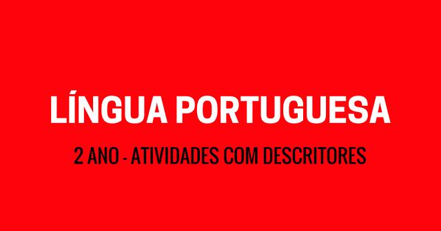 Atividades com Descritores 2° Ano – Língua Portuguesa