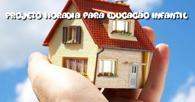 Projeto Moradia - Educação Infantil