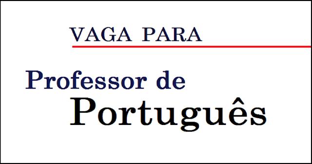 Irá ministrar aulas de português para alunos e demais atividades. Escolaridade mínima Superior Completo Habilidades esperadas Experiência como professor de português. Ensino Superior completo.  Remuneração de até R$ 2.000,00 por mês.