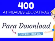 400 Atividades Educativas para Educação Infantil prontas para imprimir