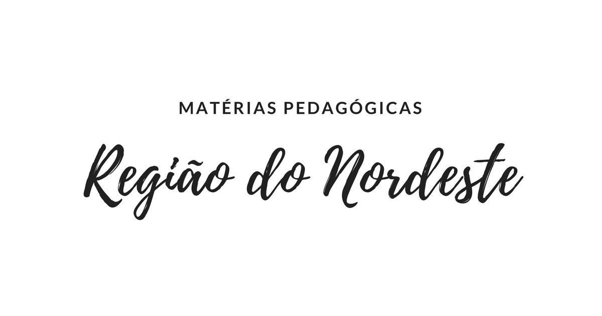 Matérias Pedagógicas da Região Nordeste