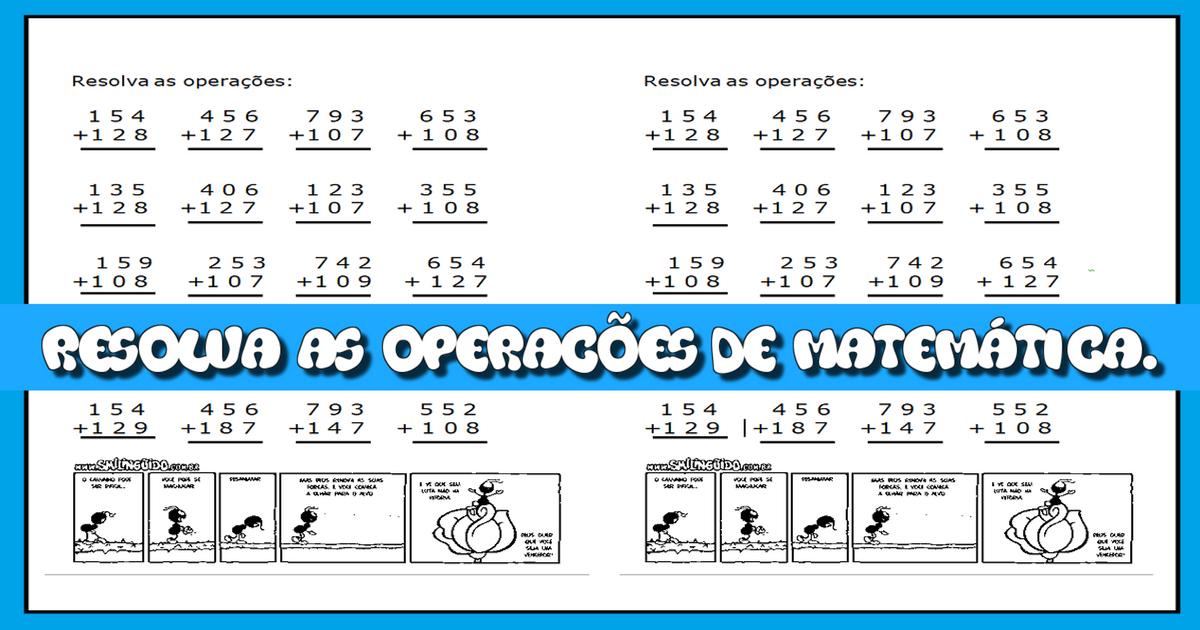 Resolva as operações de matemática, para trabalhar soma.