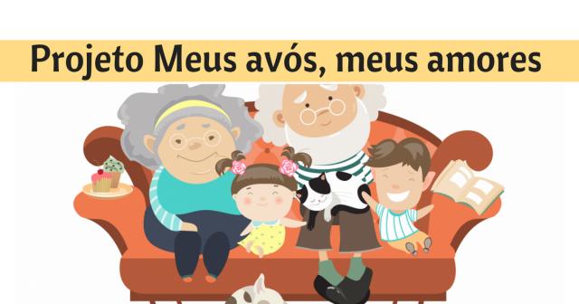 Projeto Meus avós, meus amores - Dia dos Avós