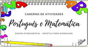 Cadernos de atividades matemática e português para Ensino Fundamental
