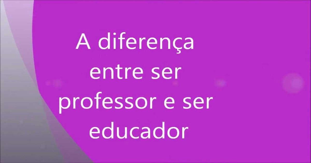 Diferença entre professor e educador