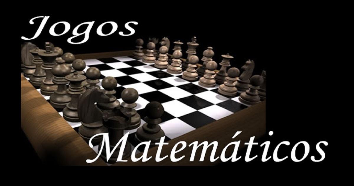 Jogos Matemáticos para alunos do Ensino Médio