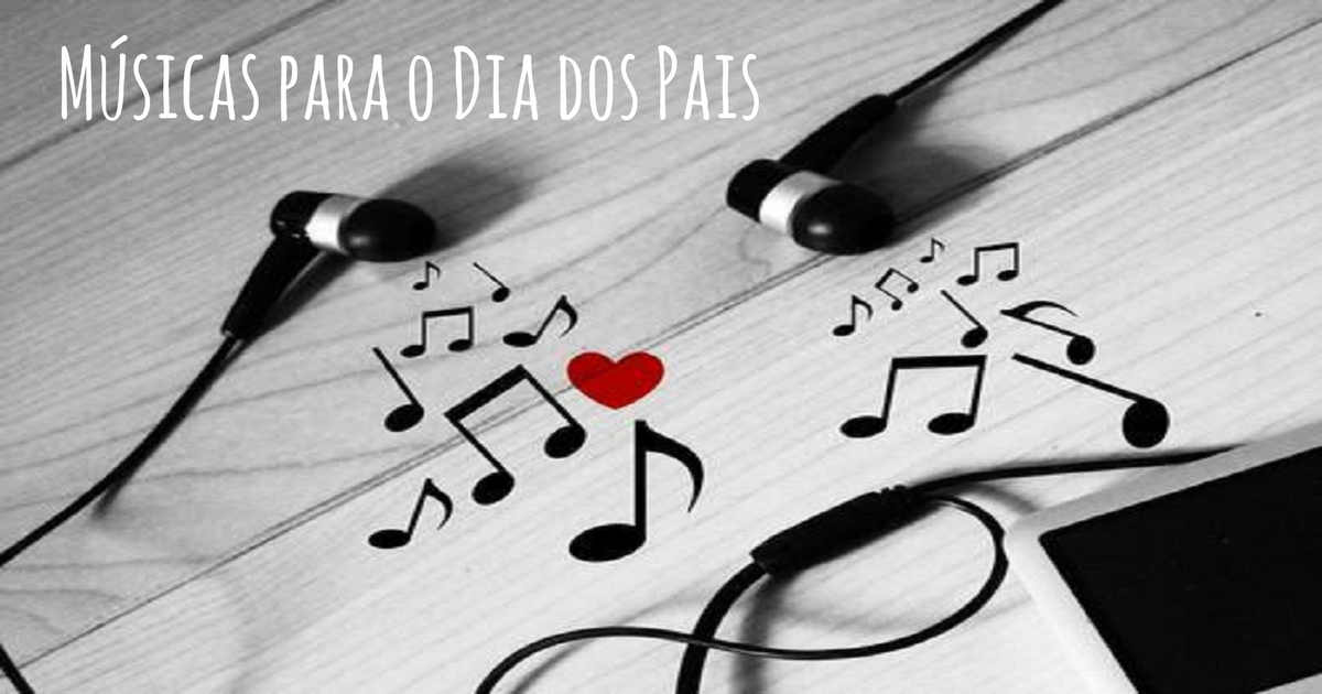Sugestões de Músicas para o Dia dos Pais