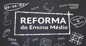 O que é a Reforma do Ensino Médio e qual o objetivo? Tire suas Dúvidas