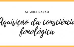 Aquisição da consciência fonológica