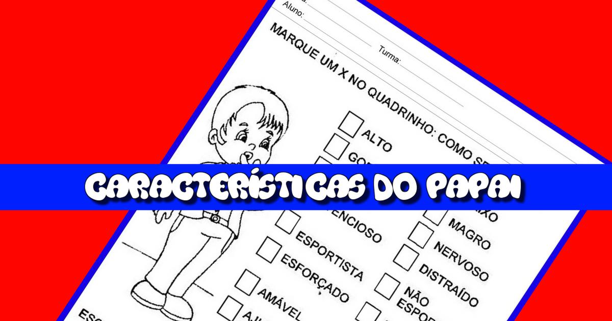 atividades sobre características do papai para o Dia dos Pais