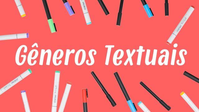 Os Gêneros Textuais: Diferenças entre gêneros, tipos textuais e exemplos