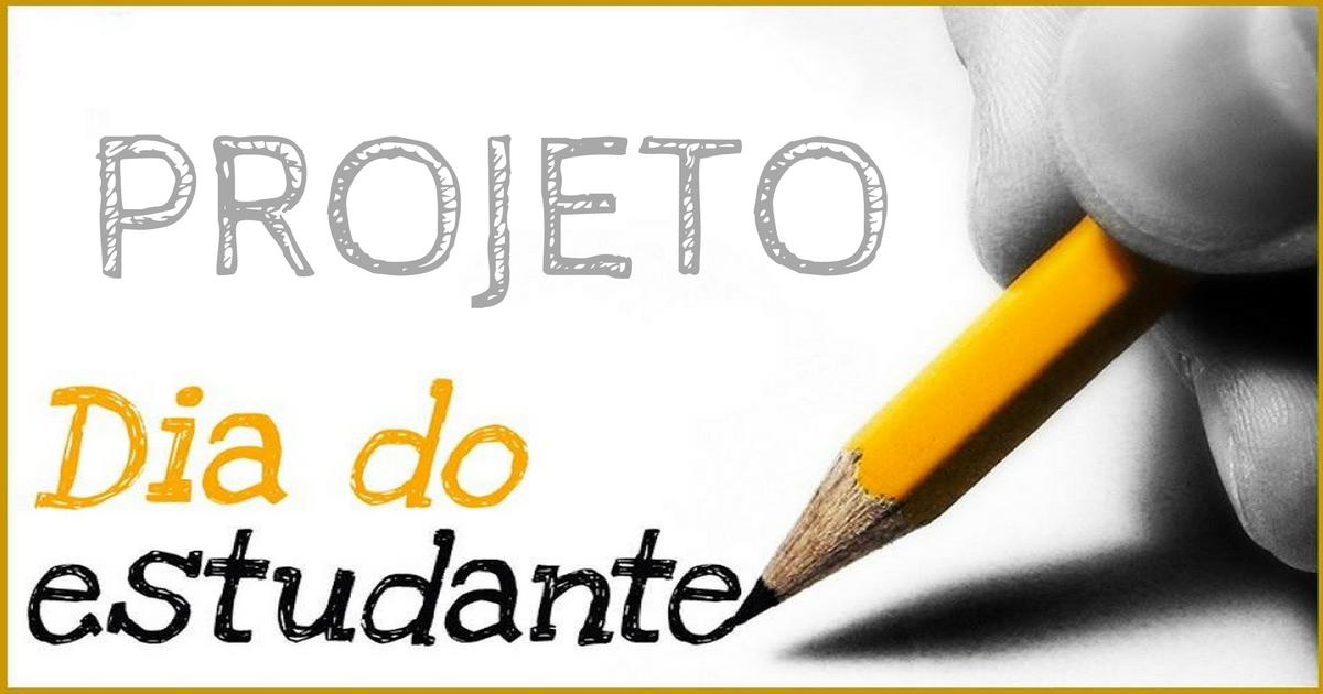 Projeto Dia Do Estudante Para Alunos Do Ensino Fundamental