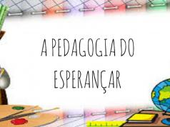 A PEDAGOGIA DO ESPERANÇAR.