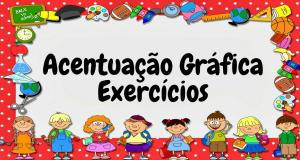 Atividades de Português sobre acentuação gráfica;