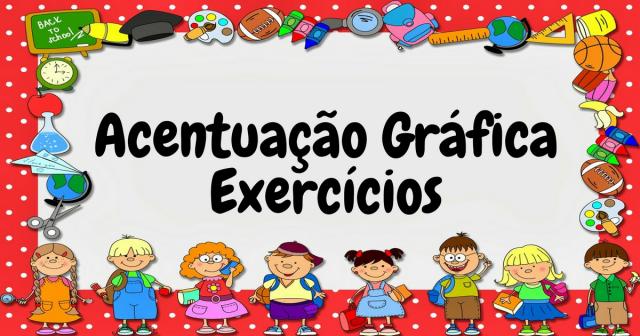 Exercicios De Portugues Sobre Acentuacao Grafica So Escola
