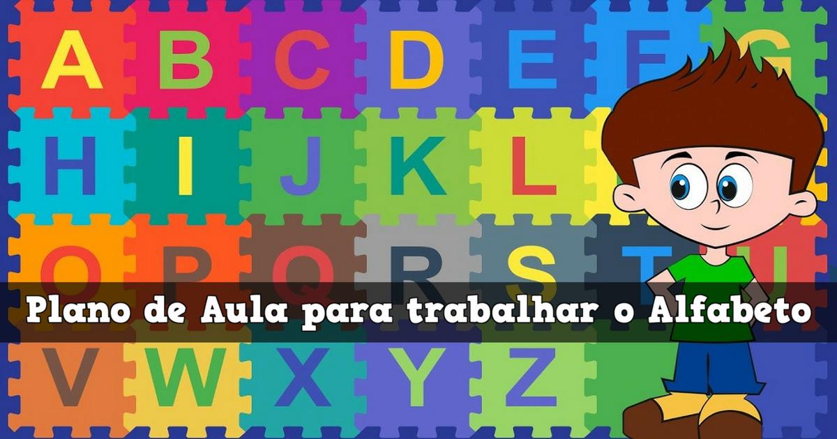 Plano de Aula para trabalhar o alfabeto
