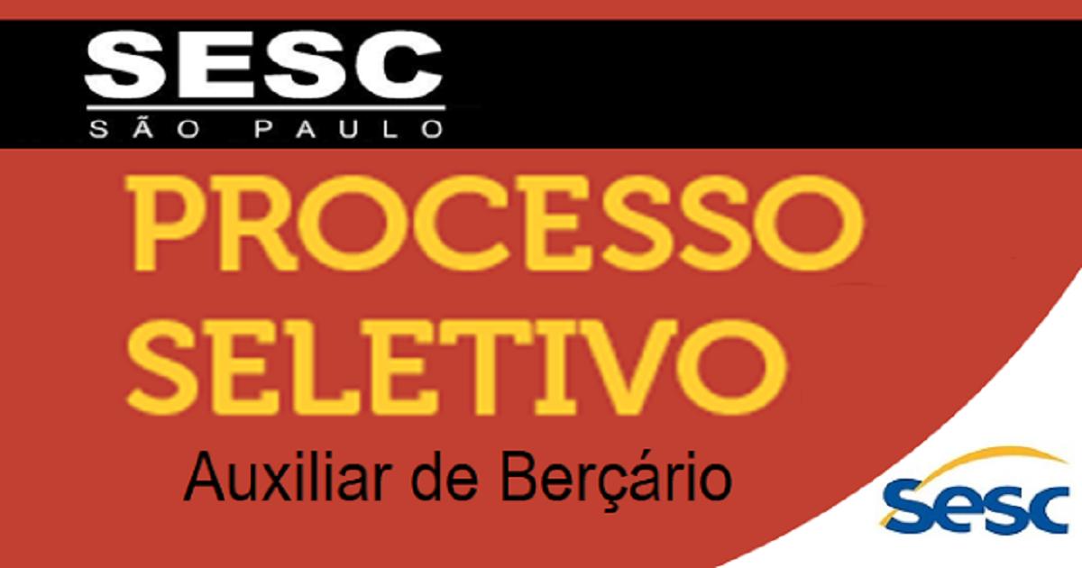 SESC abre seleção para Auxiliar de Berçário.