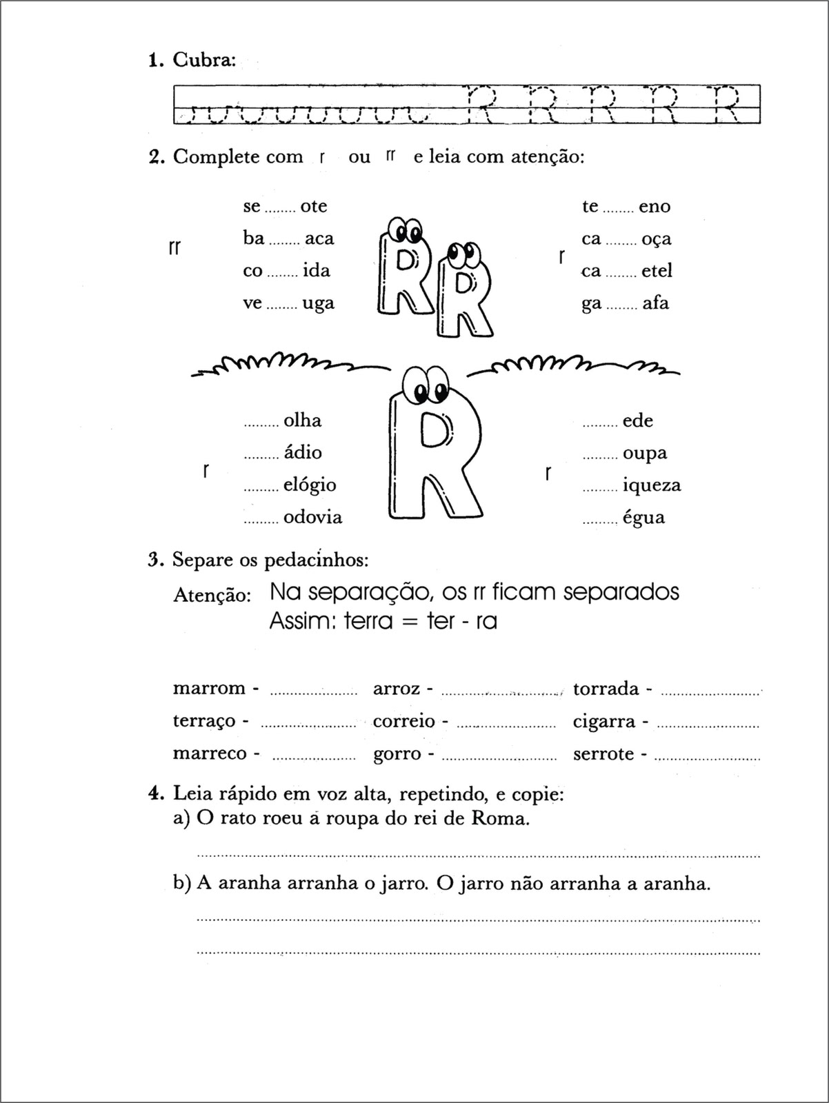 Complete as palavras com R ou RR