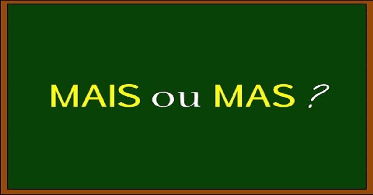 MAS ou MAIS? Quando usar MAS ou MAIS? - Dicas de Português