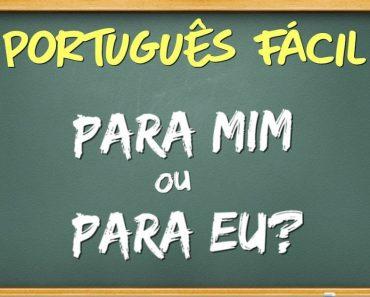 Para mim ou Para eu? Qual o correto? - Dicas de Português.