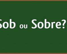 Sob ou Sobre? Qual usar? Dicas de português - Sob ou Sobre?