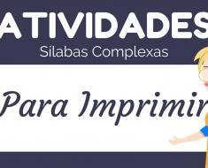 Atividades com Sílabas Complexas - Para imprimir - Alfabetização Inicial