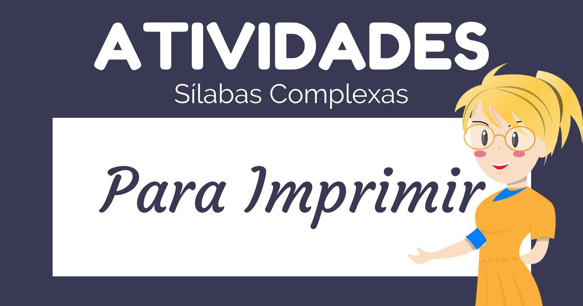 Atividades Com Silabas Complexas Para Imprimir Alfabetizacao
