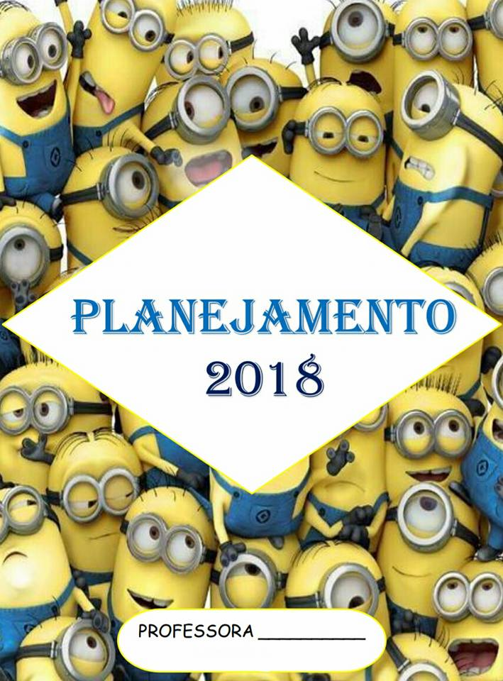 """Planner 2018 com os Minions""""– Planejamento 2018 para professores em PDF"""