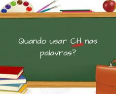 Quando usar ch nas palavras?