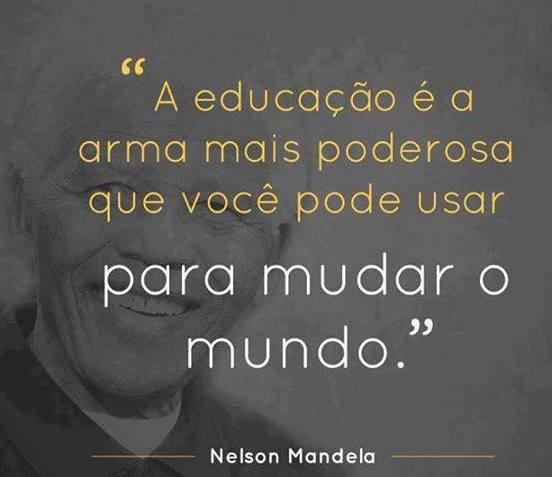 A educação é a arma mais poderosa que você pode usar