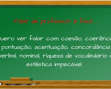 Falar de professor é fácil