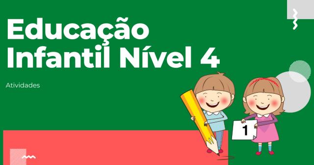 Atividades Edução Infantil Nível 4