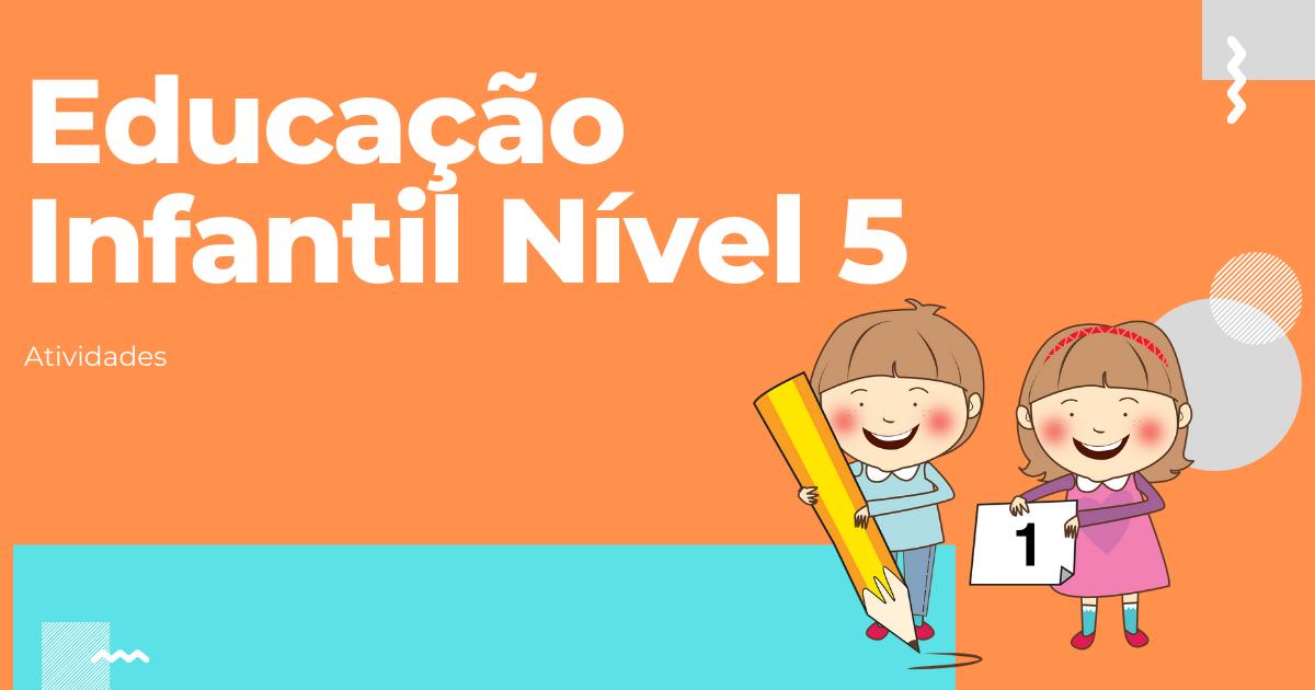 Atividades Edução Infantil Nível 5